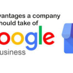 What advantages a company should take of Google my business